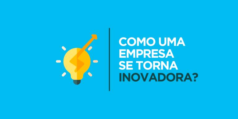 16 passos para gerar riqueza no seu negócio através da inovação